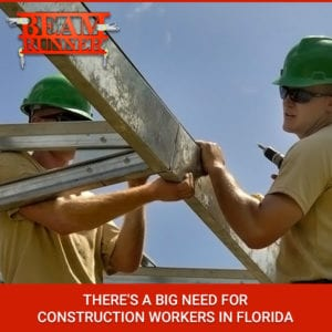 There's  A Big Need For Construction Workers In Florida