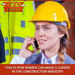 How Women Can Make A Career In The Construction Industry