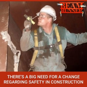 There's A Big Need For A Change Regarding Safety In Construction